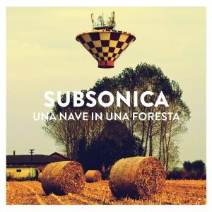 SUBSONICA_una_nave_in_una_foresta