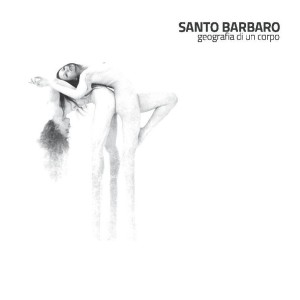 SANTO_BARBARO_geografia_di_un_corpo
