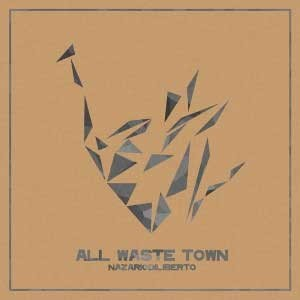 NAZARIO_DI_LIBERTO_all_waste_town