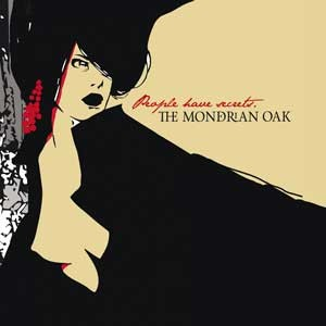 THE_MONDRIAN_OAK_People_Have_Secrets