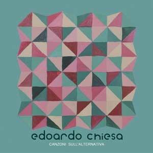 EDOARDO_CHIESA_canzoni_sull'alternativa