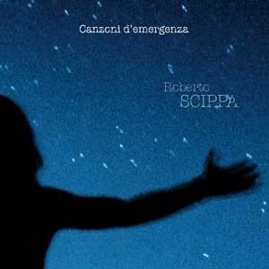 ROBERTO_SCIPPA_canzoni_d'emergenza