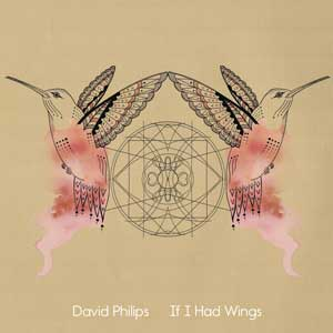 DAVID_PHILIPS_if_i_had_wings