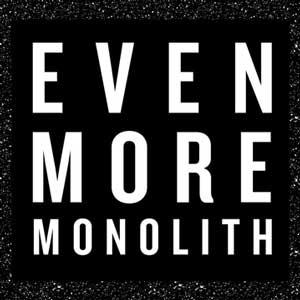 MONOLITH_even_more