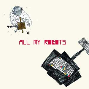 SEBASTIANO-DE-GENNARO-All-My-Robots