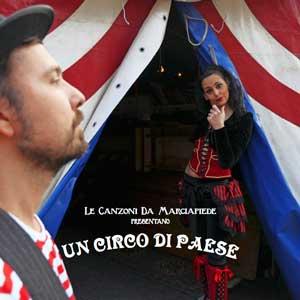 LE_CANZONI_DA_MARCIAPIEDE_un_circo_di_paese
