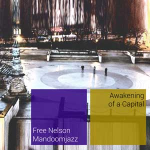 FREE_NELSON_MANDOOMJAZZ_awakening_of_a_capital