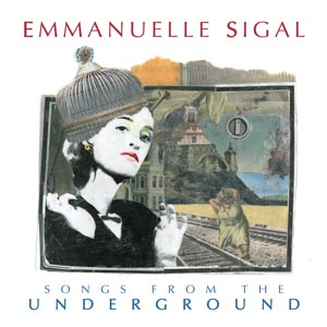 EMMANUELLE_SIGAL_songs_from_the_undergound