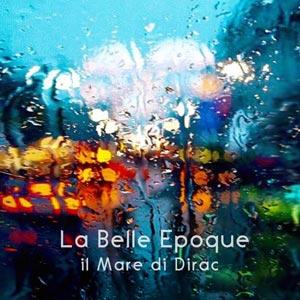 LA_BELLE_EPOQUE_il_mare_di_dirac