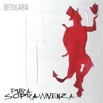 BETULARIA_pura_sopravvivenza