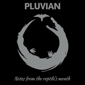 PLUVIAN notes_from_the_reptile's_mouth
