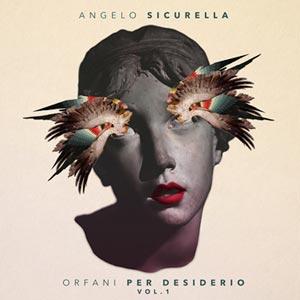 ANGELO SICURELLA orfani_per_desiderio_vol.1