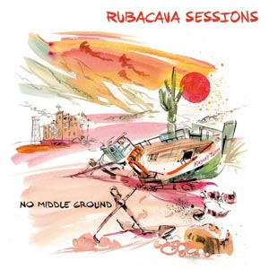 RUBACAVA SESSIONS no_middle_ground