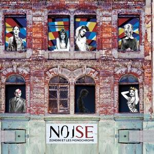 ZONDINI ET LES MONOCHROME noise