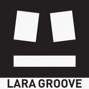 LARA GROOVE