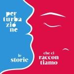 PERTURBAZIONE le_storie_che_ci_raccontiamo