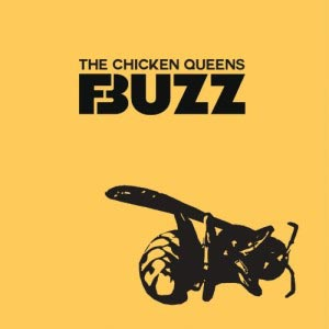 THE CHICKEN QUEENS buzz