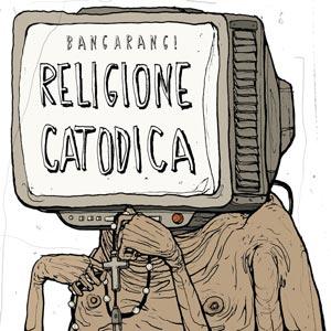 BANGARANG! religione_catodica