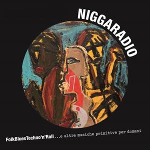 NIGGARADIO folkbluestechno'n'roll