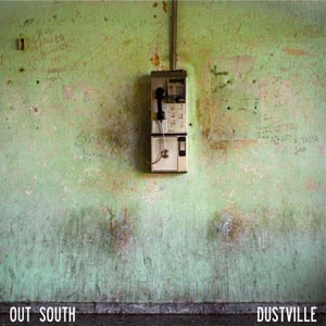 OUT SOUTH dustville