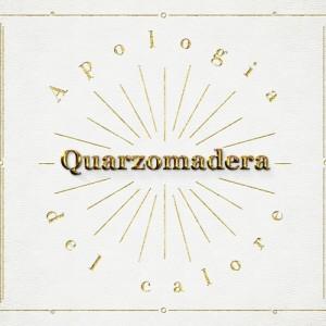 QUARZOMADERA apologia_del_calore