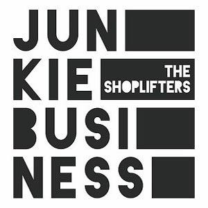 THE SHOPLIFTERS junkie_business