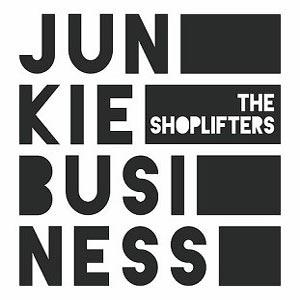 THE SHOPLIFTERS junkie_business