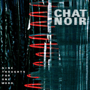 CHAT NOIR nine_thoughts_for_one_word