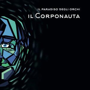 IL PARADISO DEGLI ORCHI il_corponauta