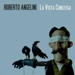 ROBERTO ANGELINI la_vista_concessa