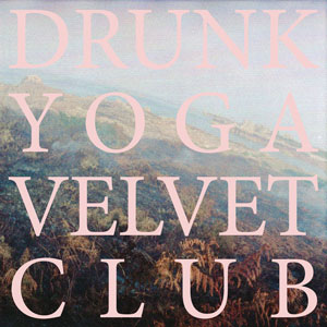 THE ACADEMY drunk_yoga_velvet_club