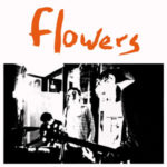 FLOWERS everybody's_dying_to_meet_you