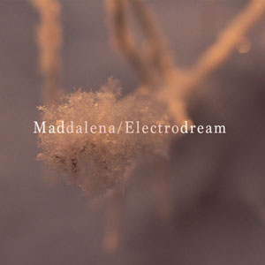 MADDALENA electrodream