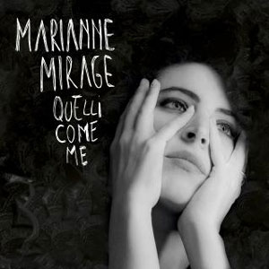 MARIANNE MIRAGE quelli come me