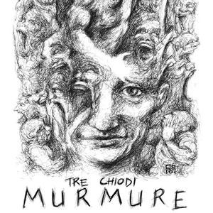 tre chiodi murmure