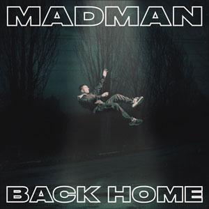madman back home
