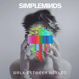 simple minds walk between worlds