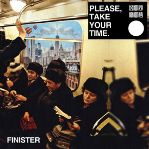 finister please take your time